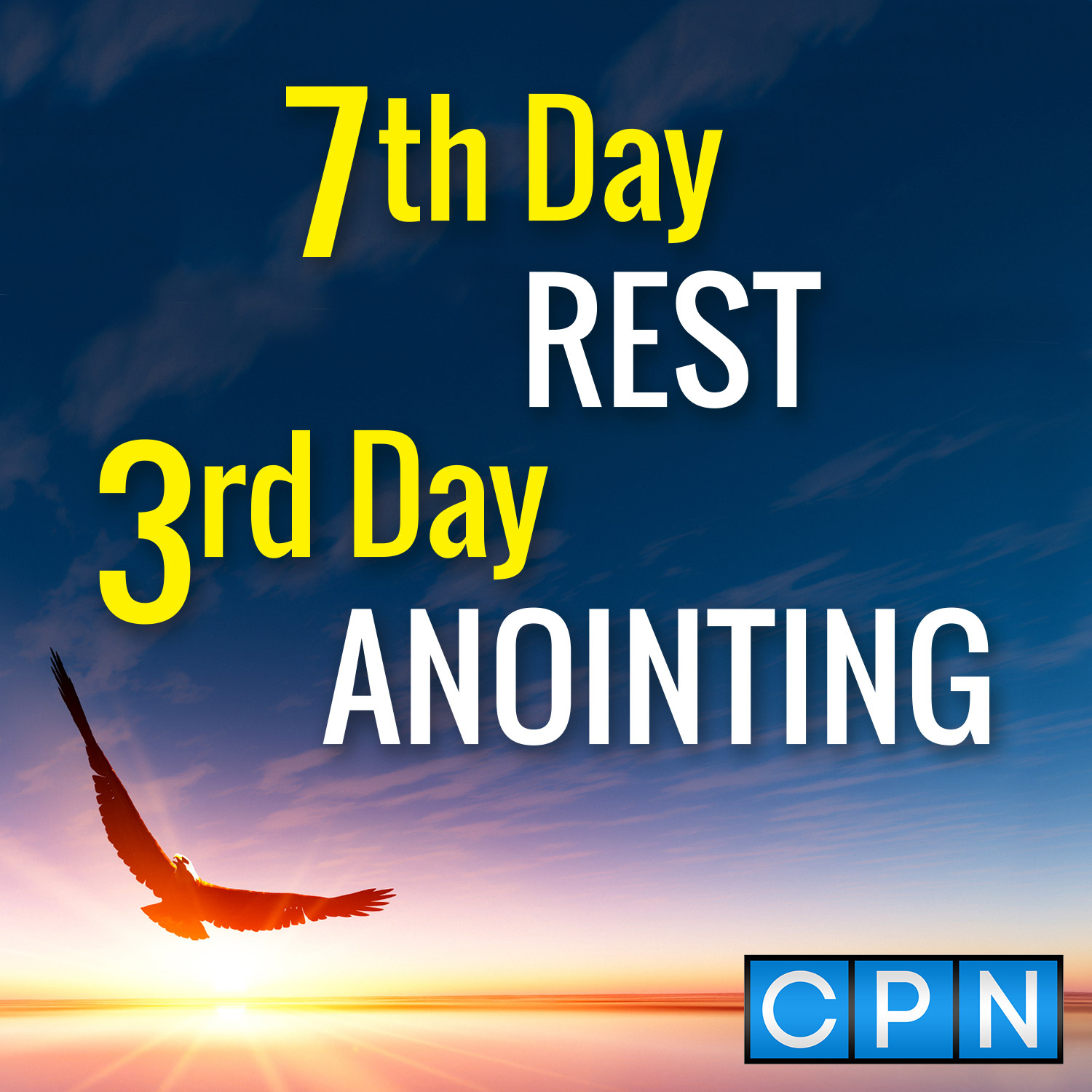 7th Day Rest, 3rd Day Anointing